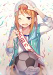 1girl :d absurdres backwards_hat ball baseball_cap blurry blurry_foreground brown_eyes commentary_request confetti depth_of_field happy_birthday hat highres ichiren_namiro idolmaster idolmaster_cinderella_girls jacket long_sleeves looking_at_viewer one_eye_closed open_mouth orange_hair shirt smile soccer_ball solo white_shirt yuuki_haru